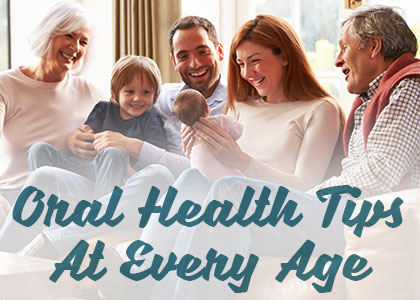 Oral Health Tips At Every Age